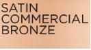 SATIN COMMERCIAL BRONZE